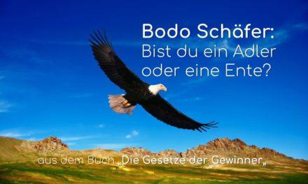 Bodo Schäfer: Bist du ein Adler oder eine Ente?