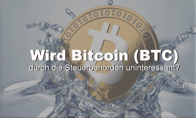 Wird Bitcoin (BTC) durch die Steuerbehörden uninteressant?