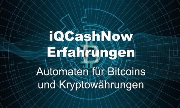 iQCashNow Erfahrungen Automaten für Bitcoins und Kryptowährungen