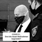 COVID-19 – Sind die neuen Maßnahmen begründet?