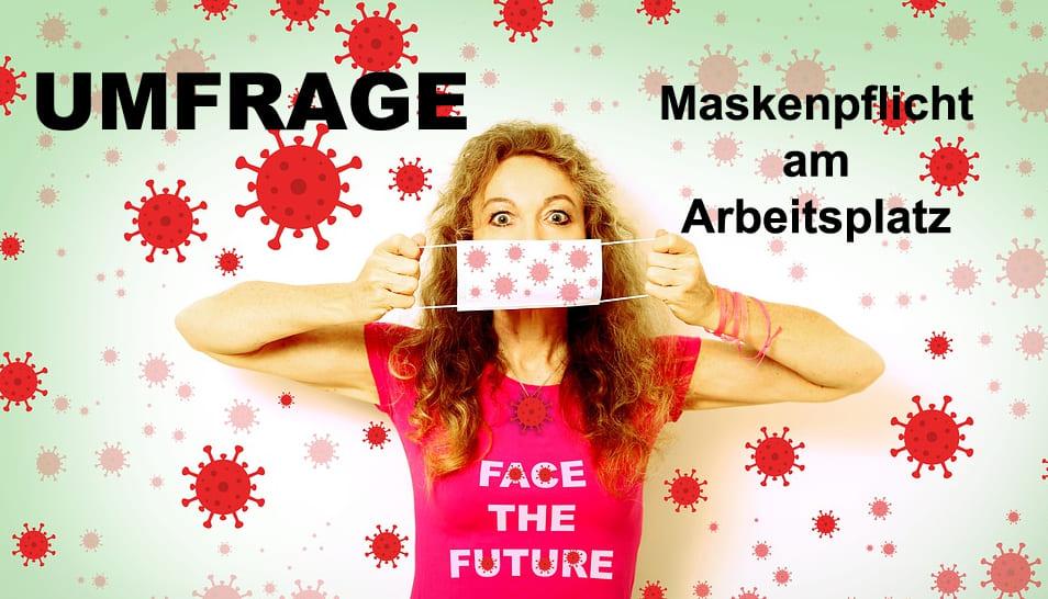 UMFRAGE: Maskenpflicht am Arbeitsplatz