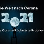 Die Welt nach Corona | Die Corona-Rückwärts-Prognose