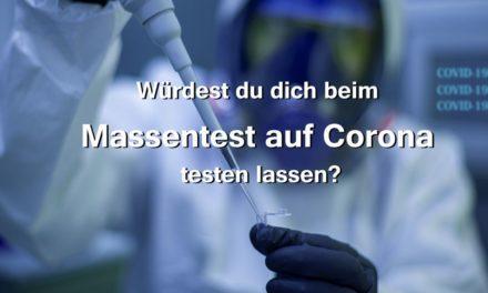 Würdest du dich beim Massentest auf Corona testen lassen?