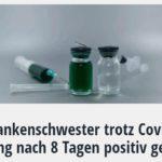 Krankenschwester trotz Covid-Impfung nach 8 Tagen positiv getestet