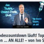 Der Todescountdown läuft! Topsecret Daten … AN ALLE! – von Ivo Sasek