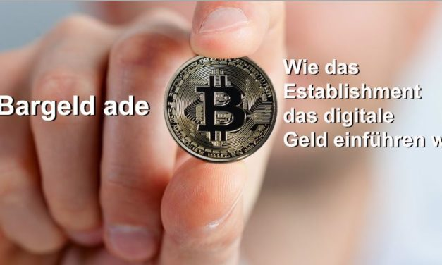 Bargeld ade – Wie das Establishment das digitale Geld einführen will