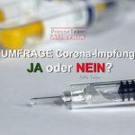 UMFRAGE Corona-Impfung: JA oder NEIN?
