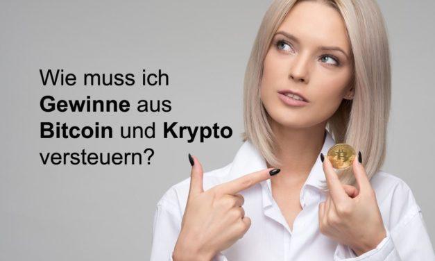 Wie muss ich Gewinne aus Bitcoin und Krypto versteuern?