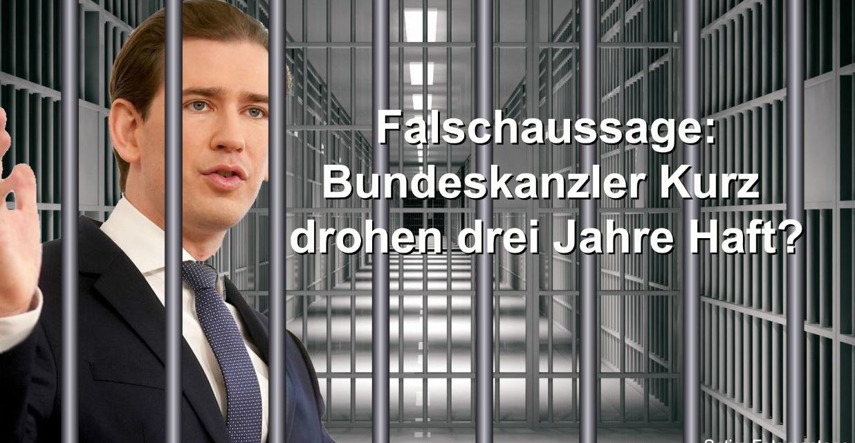 Falschaussage: Bundeskanzler Kurz drohen drei Jahre Haft?