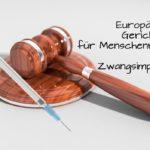 Europäischer Gerichtshof für Menschenrechte erlaubt Zwangsimpfungen