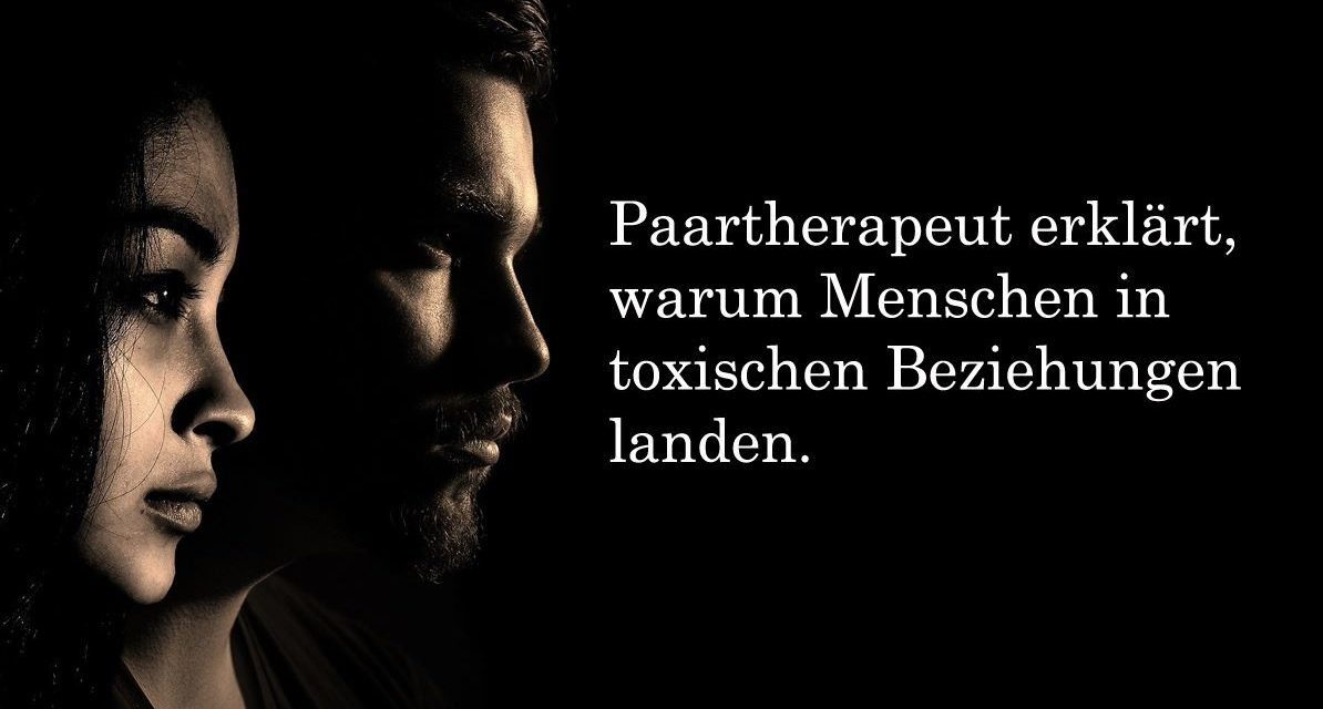 Toxische Beziehung: Warum Menschen in ein toxisches Verhältnis landen?