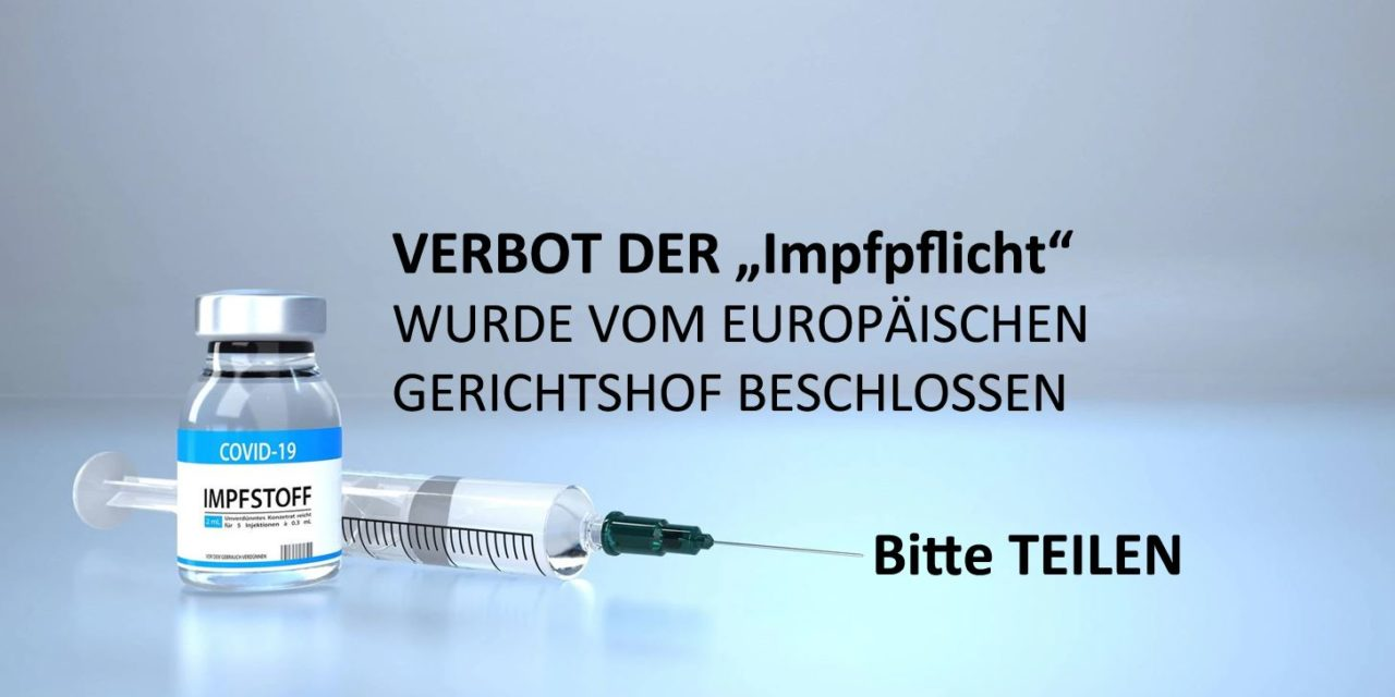 """VERBOT DER """"Impfpflicht"""" WURDE VOM EUROPÄISCHEN GERICHTSHOF BESCHLOSSEN"""